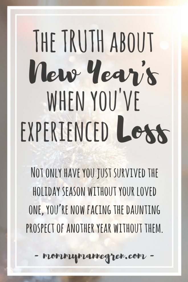 The truth about New Years When You've Experienced Loss