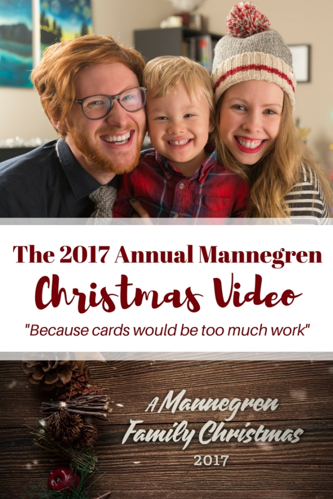 Instead of Christmas Cards we make Videos - 2017 Annual Mannegren Video