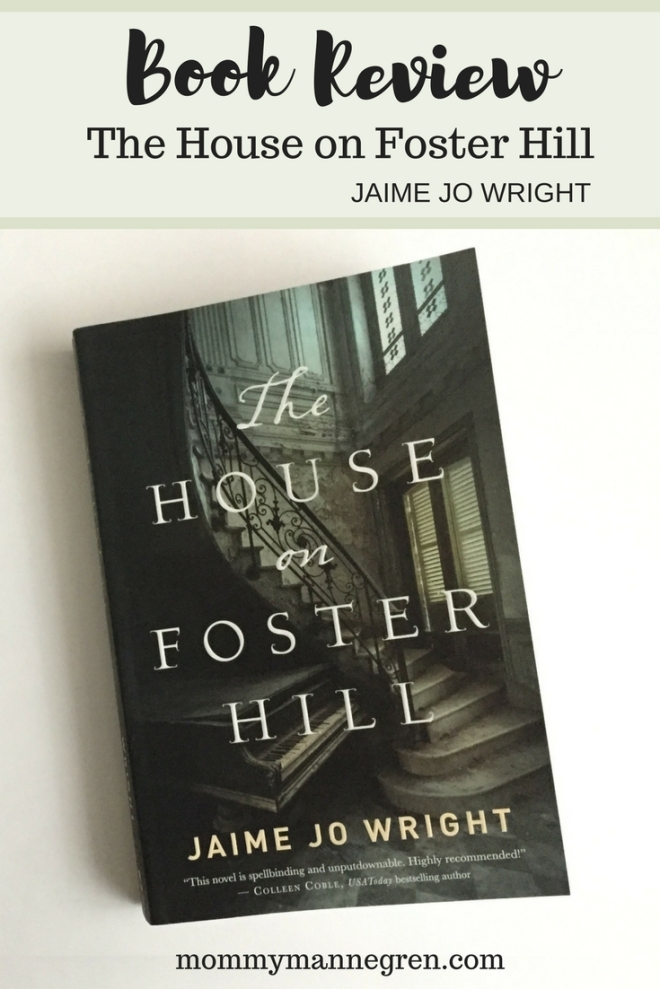 Book Review The House on Foster Hill by Jaime Jo Wright