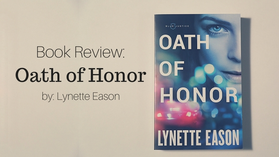Book Review: Oath of Honor by Lynette Eason