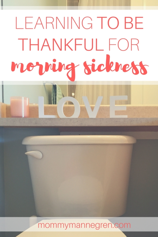 Learning To Be Thankful for Morning Sickness