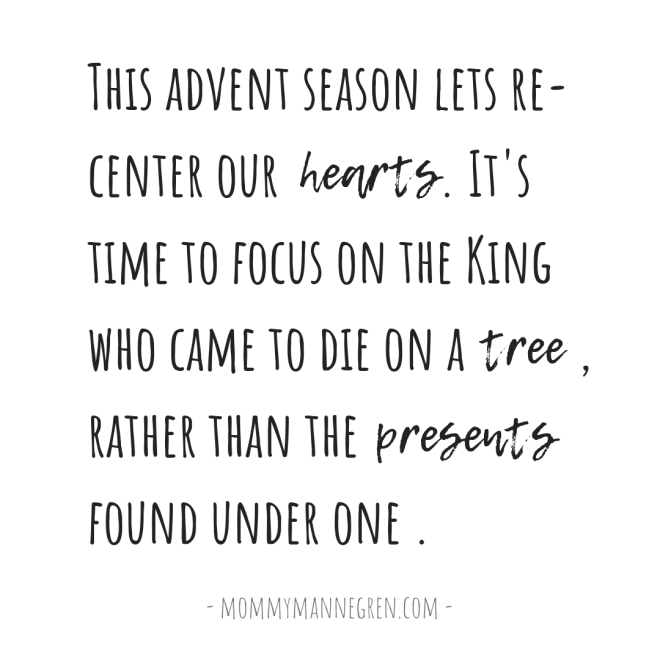 This Advent season lets re-center our hearts