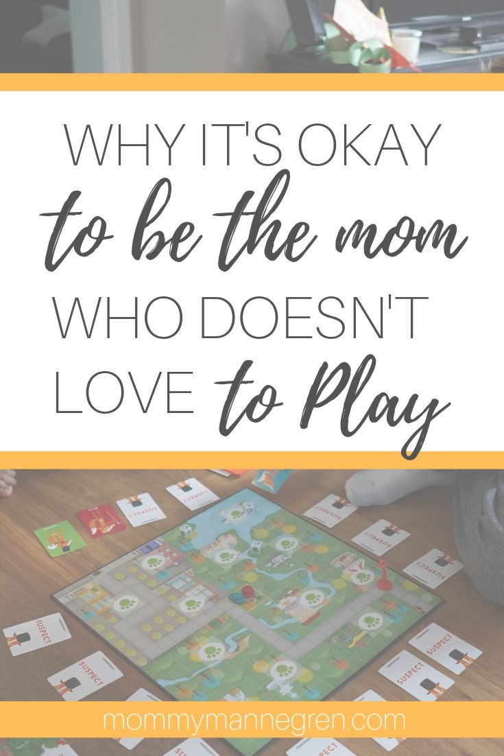 Why It's Okay To Be The Mom Who Doesn't Love To Play