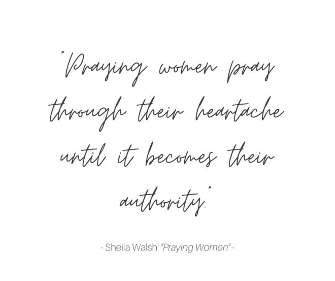 _Praying women pray through their heartache until it becomes their authority._